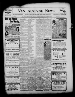 Primary view of object titled 'Van Alstyne News. (Van Alstyne, Tex.), Vol. 18, No. 31, Ed. 1 Friday, December 8, 1899'.