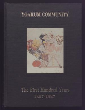 Yoakum Community: The First Hundred Years 1887-1987