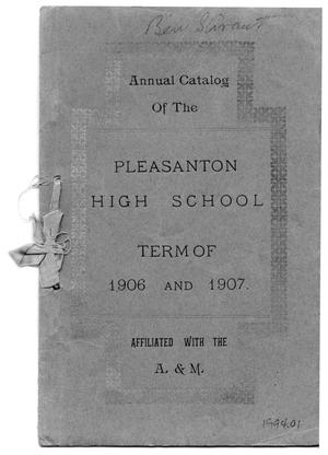 Primary view of object titled 'Annual Catalog of the Pleasanton High School Term of 1906 and 1907'.