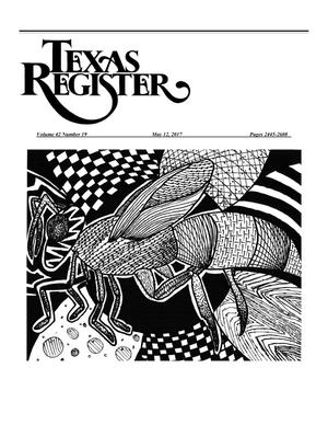 Texas Register, Volume 42, Number 19, Pages 2445-2608, May 12, 2017