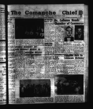 Primary view of object titled 'The Comanche Chief (Comanche, Tex.), Vol. 91, No. 39, Ed. 1 Friday, March 20, 1964'.