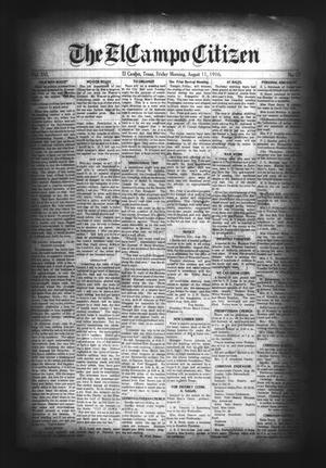 Primary view of object titled 'The El Campo Citizen (El Campo, Tex.), Vol. 16, No. 27, Ed. 1 Friday, August 11, 1916'.
