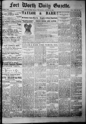 Primary view of Fort Worth Daily Gazette. (Fort Worth, Tex.), Vol. 8, No. 219, Ed. 1, Thursday, August 14, 1884