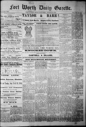 Primary view of Fort Worth Daily Gazette. (Fort Worth, Tex.), Vol. 8, No. 228, Ed. 1, Saturday, August 23, 1884