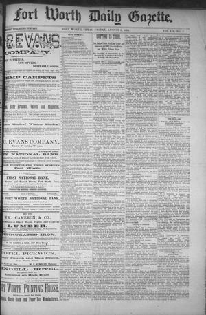 Primary view of object titled 'Fort Worth Daily Gazette. (Fort Worth, Tex.), Vol. 12, No. 7, Ed. 1, Friday, August 6, 1886'.