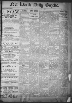 Primary view of object titled 'Fort Worth Daily Gazette. (Fort Worth, Tex.), Vol. 12, No. 9, Ed. 1, Sunday, August 8, 1886'.