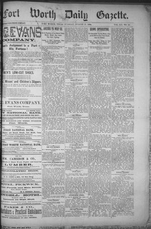 Primary view of Fort Worth Daily Gazette. (Fort Worth, Tex.), Vol. 12, No. 18, Ed. 1, Tuesday, August 17, 1886