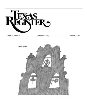 Texas Register, Volume 42, Number 38, Pages 4847-5176, September 22, 2017
