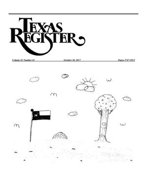 Primary view of object titled 'Texas Register, Volume 42, Number 42, Pages 5747-5912, October 20, 2017'.