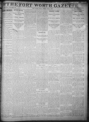 Primary view of object titled 'Fort Worth Gazette. (Fort Worth, Tex.), Vol. 17, No. 209, Ed. 1, Tuesday, June 13, 1893'.