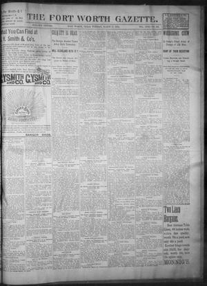 Primary view of object titled 'Fort Worth Gazette. (Fort Worth, Tex.), Vol. 18, No. 124, Ed. 1, Tuesday, March 27, 1894'.