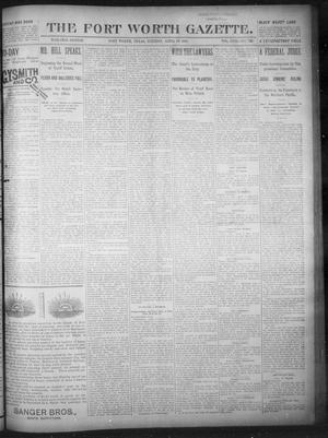 Primary view of object titled 'Fort Worth Gazette. (Fort Worth, Tex.), Vol. 18, No. 138, Ed. 1, Tuesday, April 10, 1894'.
