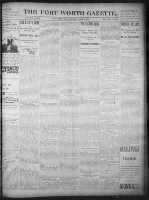 Primary view of object titled 'Fort Worth Gazette. (Fort Worth, Tex.), Vol. 18, No. 149, Ed. 1, Saturday, April 21, 1894'.