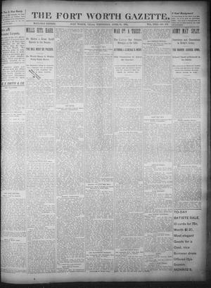 Primary view of object titled 'Fort Worth Gazette. (Fort Worth, Tex.), Vol. 18, No. 153, Ed. 1, Wednesday, April 25, 1894'.