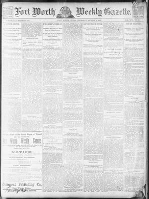 Primary view of object titled 'Fort Worth Weekly Gazette. (Fort Worth, Tex.), Vol. 19, No. 34, Ed. 1, Thursday, August 1, 1889'.