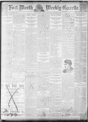 Primary view of object titled 'Fort Worth Weekly Gazette. (Fort Worth, Tex.), Vol. 19, No. 37, Ed. 1, Thursday, August 22, 1889'.