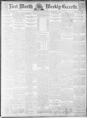 Primary view of object titled 'Fort Worth Weekly Gazette. (Fort Worth, Tex.), Vol. 19, No. 39, Ed. 1, Thursday, September 5, 1889'.