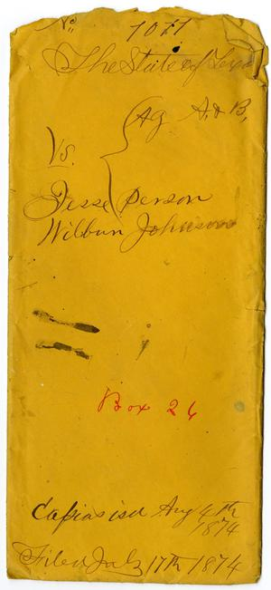 Primary view of object titled 'Documents pertaining to the case of The State of Texas vs. Jesse Persons and Wilburn Johnson, cause no. 1011, 1874'.