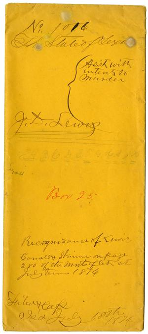 Documents pertaining to the case of The State of Texas vs. J. D. Lewis, cause no. 1016, 1874