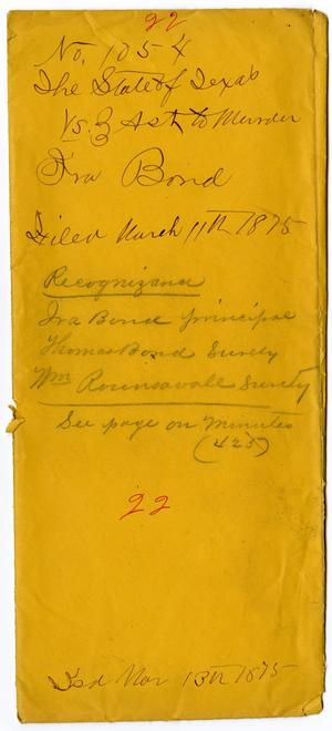 Primary view of object titled 'Documents pertaining to the case of The State of Texas vs. Ira Bond, cause no. 1054, 1875'.