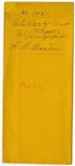 Documents pertaining to the case of The State of Texas vs. H. M. Martin, cause no. 1061, 1875