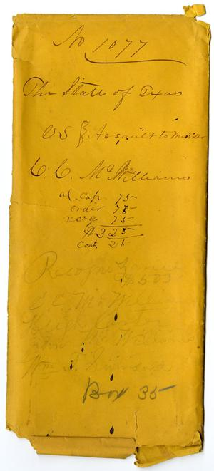 Primary view of object titled 'Documents pertaining to the case of The State of Texas vs. C. C. McWilliams, cause no. 1077, 1875'.