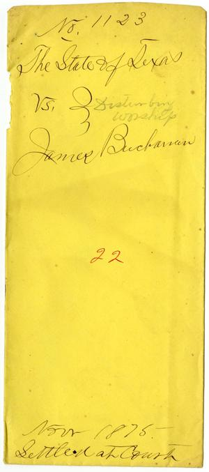 Documents pertaining to the case of The State of Texas vs. James Buchannan, cause no. 1123, 1875