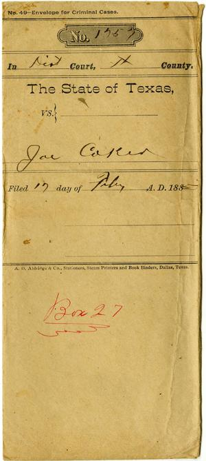 Primary view of object titled 'Documents pertaining to the case of The State of Texas vs. Joe Caker, cause no. 1757, 1885'.