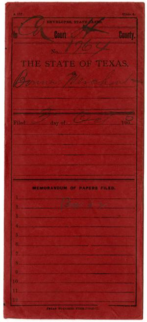 Documents pertaining to the case of The State of Texas vs. Bonner Merchant, cause no. 1764, 1906