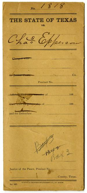 Primary view of object titled 'Documents pertaining to the case of The State of Texas vs. Charles Epperson, cause no. 1818, 1886'.