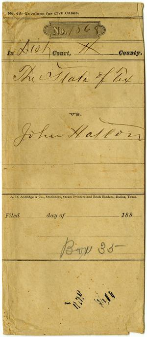 Document pertaining to the case of The State of Texas vs. John Hatton, cause no. 1868, 1886