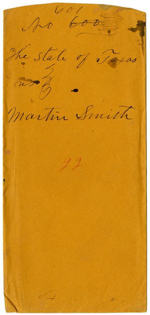 Primary view of object titled 'Documents pertaining to the case of The State of Texas vs. Martin Smith, cause no. 601, 1871'.