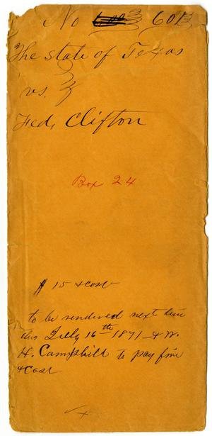 Primary view of object titled 'Documents pertaining to the case of The State of Texas vs. Ted Clifton, cause no. 602, 1871'.