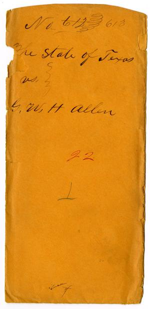 Primary view of object titled 'Documents pertaining to the case of The State of Texas vs. G. W. H. Allen, cause no. 613, 1871'.