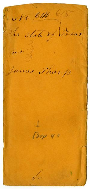 Primary view of object titled 'Documents pertaining to the case of The State of Texas vs. James Tharp, cause no. 615, 1871'.