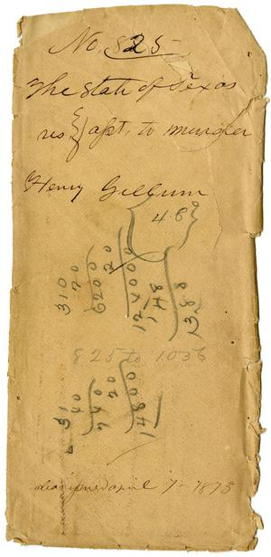 Primary view of object titled 'Documents pertaining to the case of The State of Texas vs. Henry Gillum, cause no. 825, 1873'.
