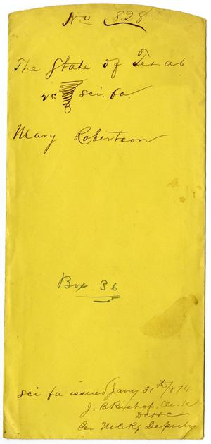 Primary view of object titled 'Documents pertaining to the case of The State of Texas vs. Mary Robertson, cause no. 828, 1873'.