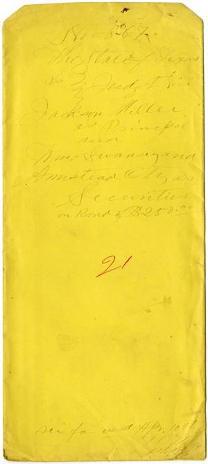 Documents related to the case of The State of Texas vs. Jackson Miller, principal, William Swancy, and Armstead Otty, securities, cause no. 867 and cause no. 738, 1872