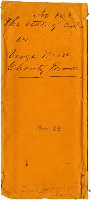 Documents related to the case of The State of Texas vs. Verge and Charity Wood, cause no. 868, 1874