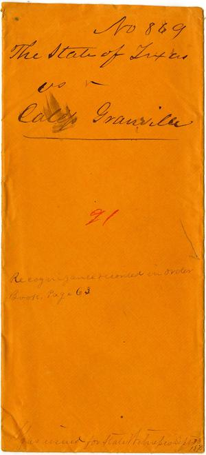 Documents related to the case of The State of Texas vs. Calep Granville, cause no. 869a, 1873