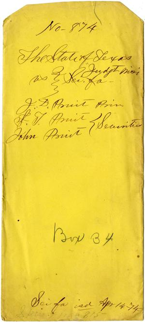 Documents related to the case of The State of Texas vs. J. D. Pruit, principal, S. T. and John Pruit, securities, cause no. 874 and cause no. 815, 1874