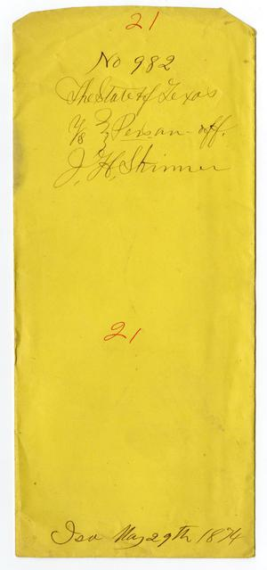 Documents pertaining to the case of The State of Texas vs. J. H. Skinner, cause no. 982, 1874
