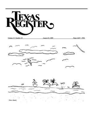 Primary view of object titled 'Texas Register, Volume 33, Number 34, Pages 6647-7094, August 22, 2008'.