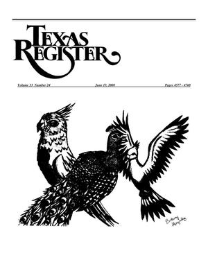 Primary view of object titled 'Texas Register, Volume 33, Number 24, Pages 4577-4760, June 13, 2008'.