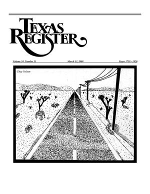Texas Register, Volume 34, Number 11, Pages 1759-1920, March 13, 2009