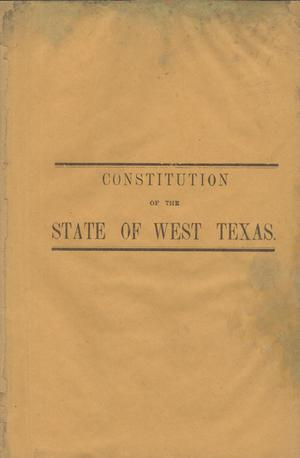 Primary view of object titled 'Constitution of the State of West Texas.'.