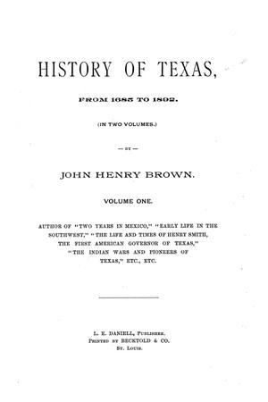 Primary view of object titled 'History of Texas, from 1685 to 1892.  Volume 1.'.