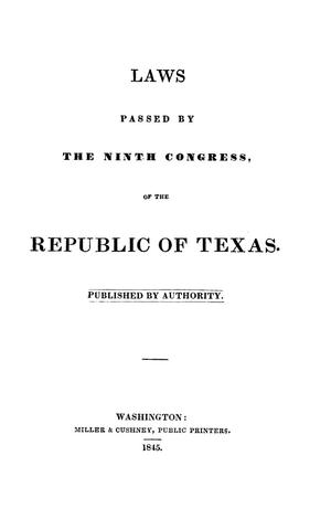 Laws Passed by the Ninth Congress, of the Republic of Texas.