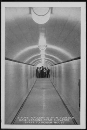 "[Postcard image of  the ""Visitors Gallery Within Boulder Dam. Leading From Elevator Shaft to Power House""]"
