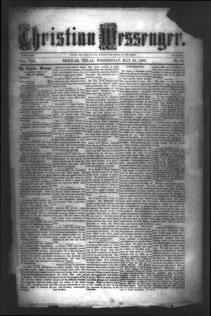 Primary view of Christian Messenger. (Bonham, Tex.), Vol. 8, No. 19, Ed. 1 Wednesday, May 24, 1882